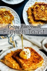 "Pin for Crispy French Toast Recipe. The photo is a collage with the words ""Crispy Buttermilk French Toast"" in the middle of the photo in black and white test. The bottom photo is a close up of the french toast. There are two pieces of french toast on a white plate with a cream and blue plaid towel in the background. On the french toast is a dollup of whipped cream and there is maple syrup being poured on the french toast. The top photo is an above angle shot with three white plates of french toast with 2 slices each on them. The toast is on a blue counter top and the plates are all slightly out of frame."