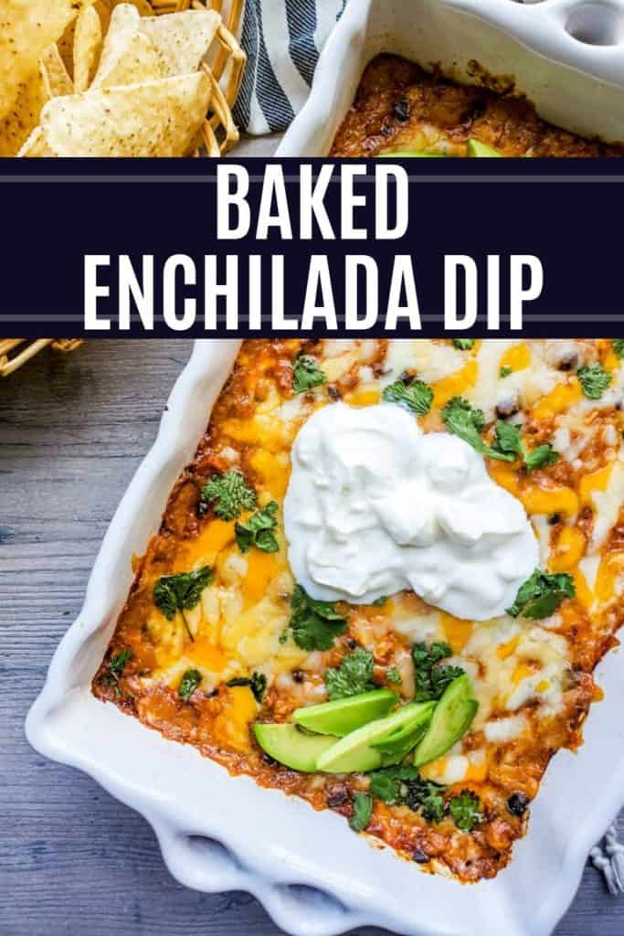 Baked Chicken Enchilada dip with white text overlay.