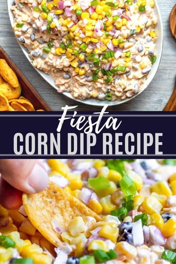 Pin for fiesta corn dip with two images and white text overlay.